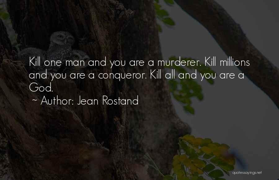 You Are More Than A Conqueror Quotes By Jean Rostand