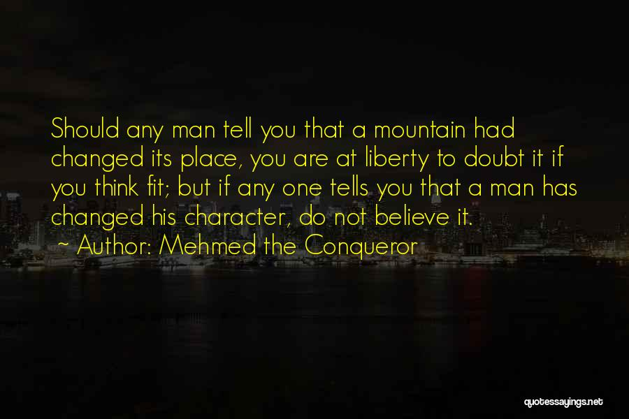 You Are More Than A Conqueror Quotes By Mehmed The Conqueror
