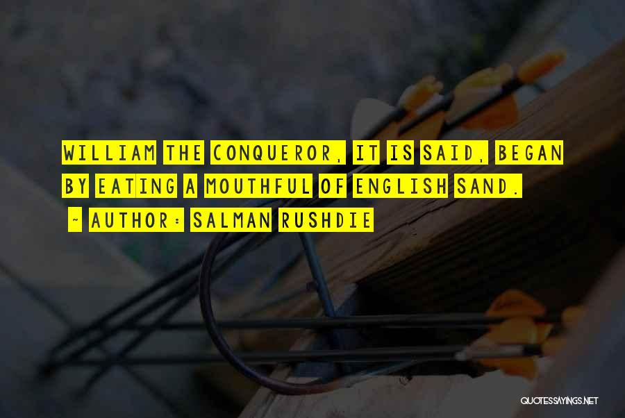 You Are More Than A Conqueror Quotes By Salman Rushdie