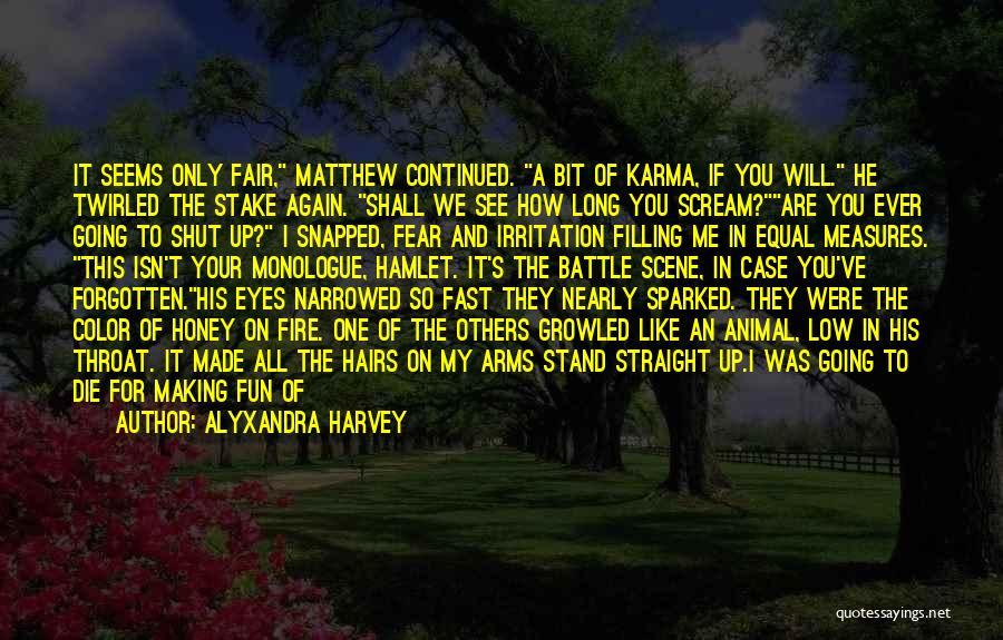 You Are My Honey Quotes By Alyxandra Harvey
