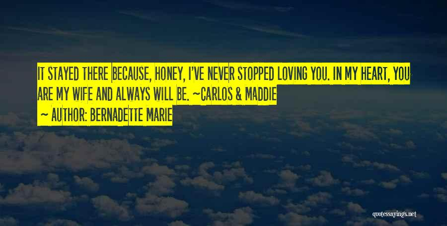 You Are My Honey Quotes By Bernadette Marie