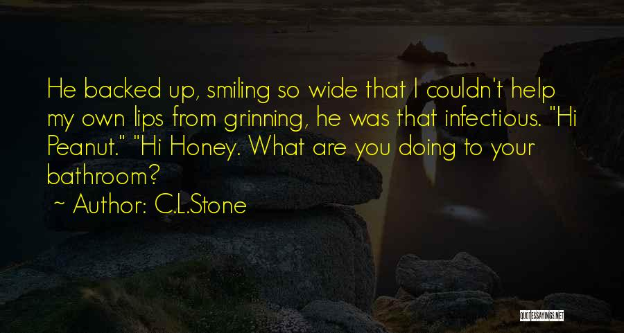 You Are My Honey Quotes By C.L.Stone
