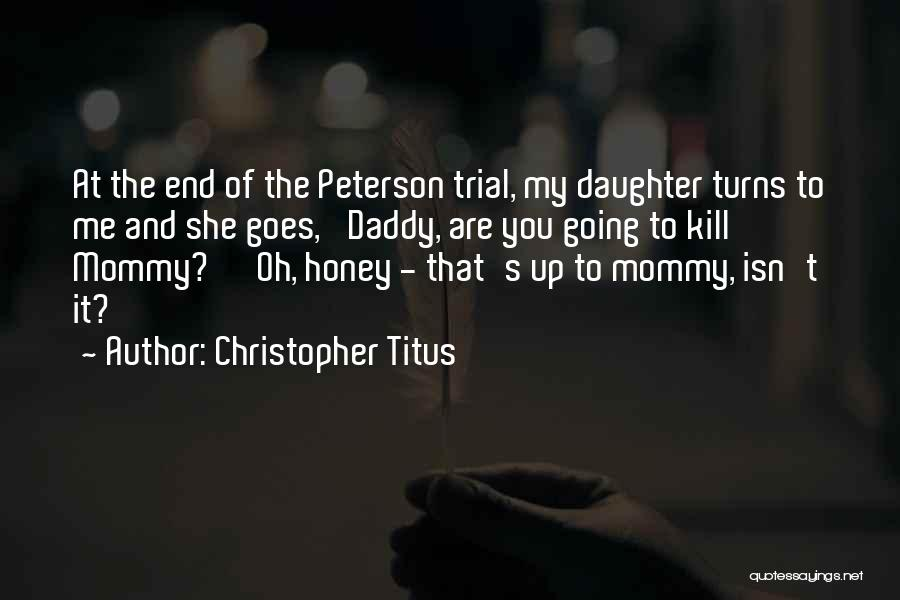 You Are My Honey Quotes By Christopher Titus