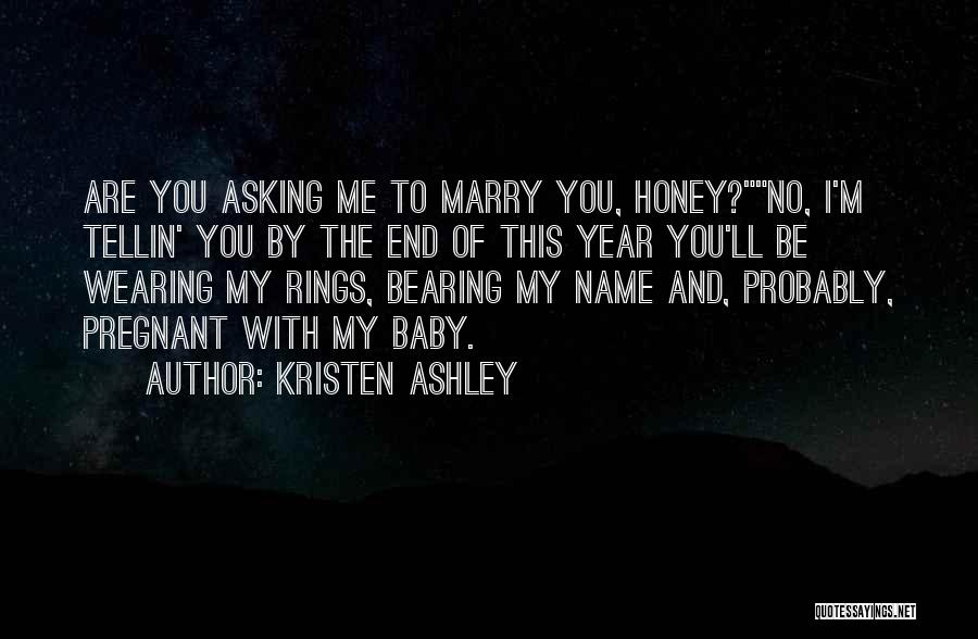 You Are My Honey Quotes By Kristen Ashley