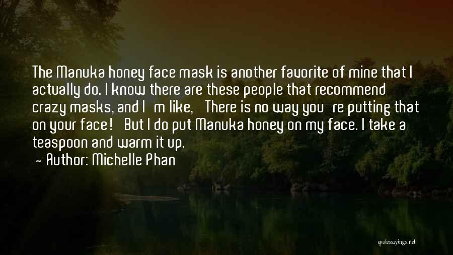 You Are My Honey Quotes By Michelle Phan