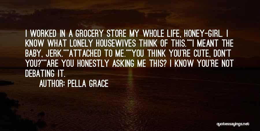 You Are My Honey Quotes By Pella Grace