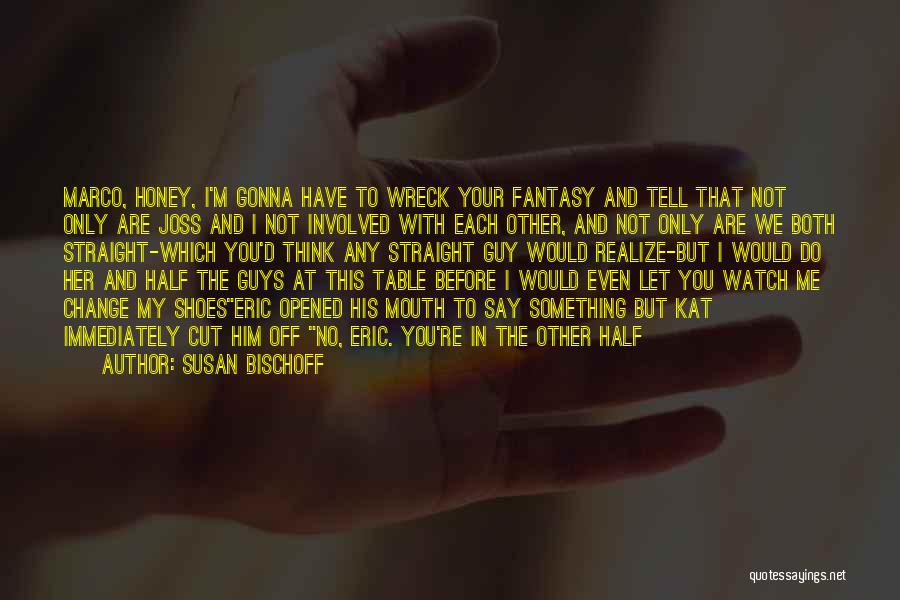 You Are My Honey Quotes By Susan Bischoff