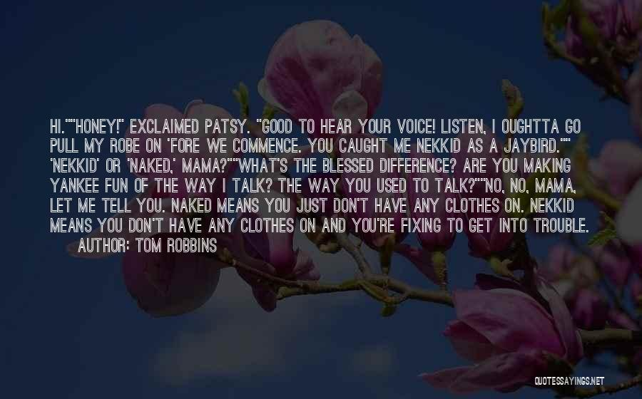 You Are My Honey Quotes By Tom Robbins