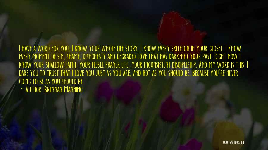 You Are My Love Story Quotes By Brennan Manning