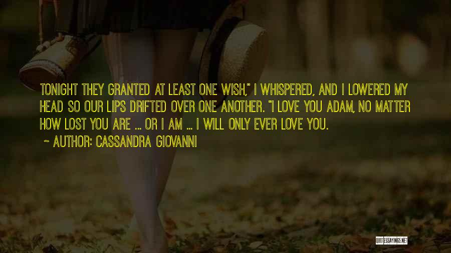 You Are My Love Story Quotes By Cassandra Giovanni