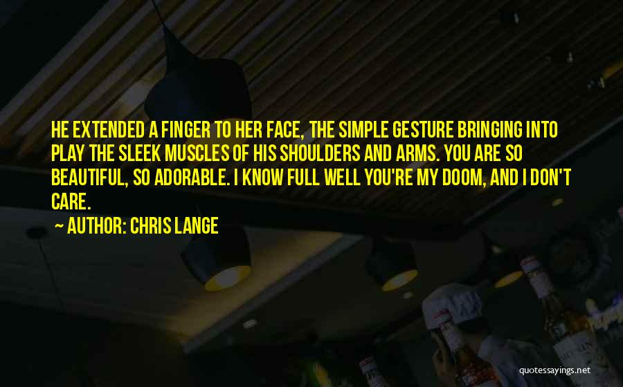 You Are My Love Story Quotes By Chris Lange