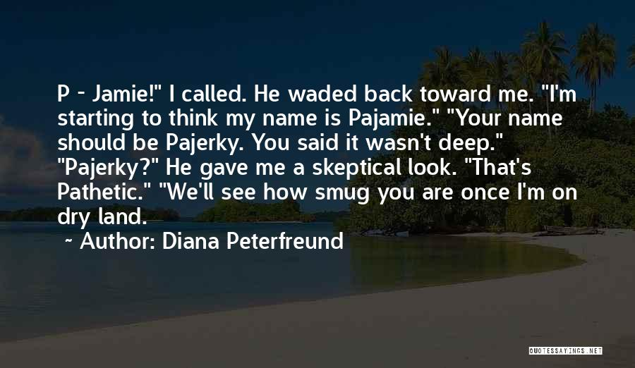 You Are My Love Story Quotes By Diana Peterfreund