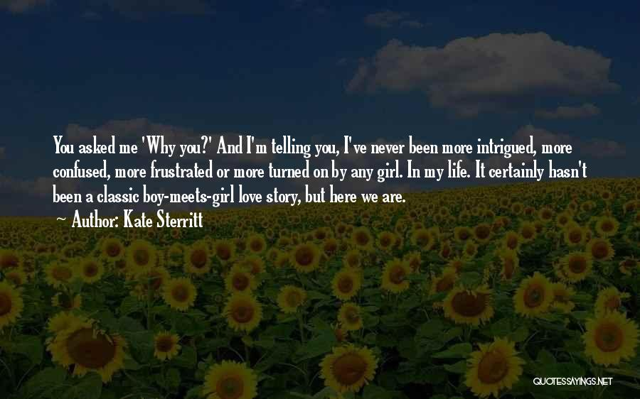 You Are My Love Story Quotes By Kate Sterritt