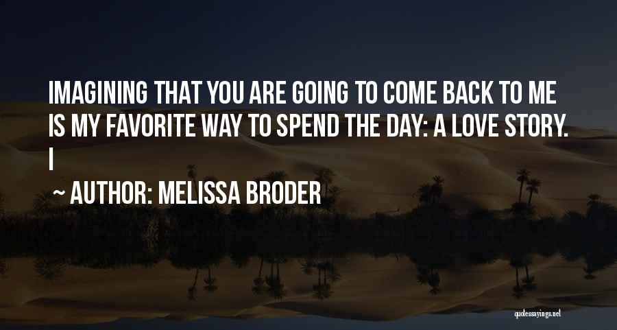 You Are My Love Story Quotes By Melissa Broder