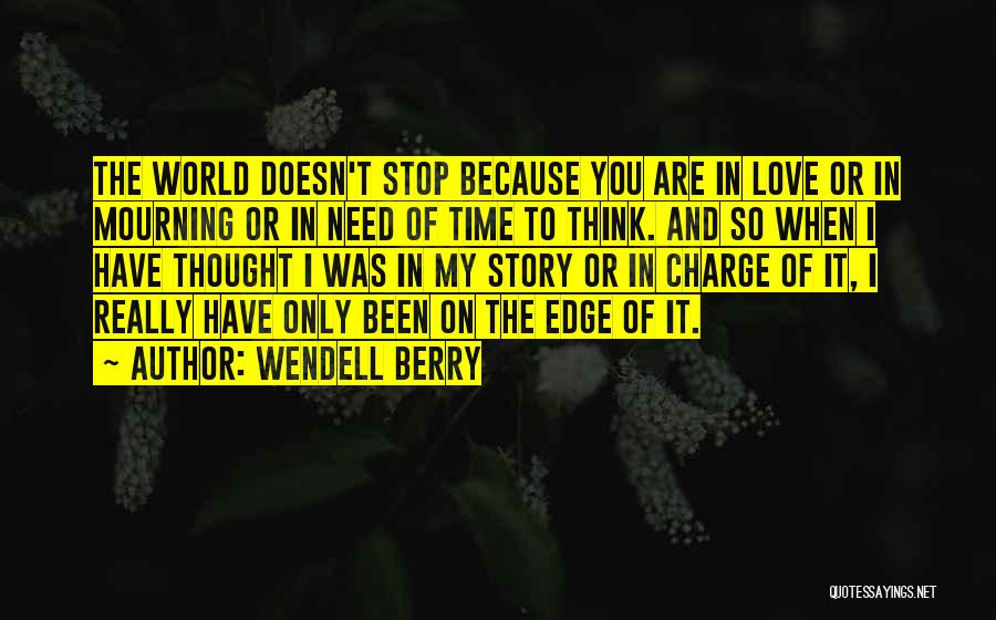 You Are My Love Story Quotes By Wendell Berry
