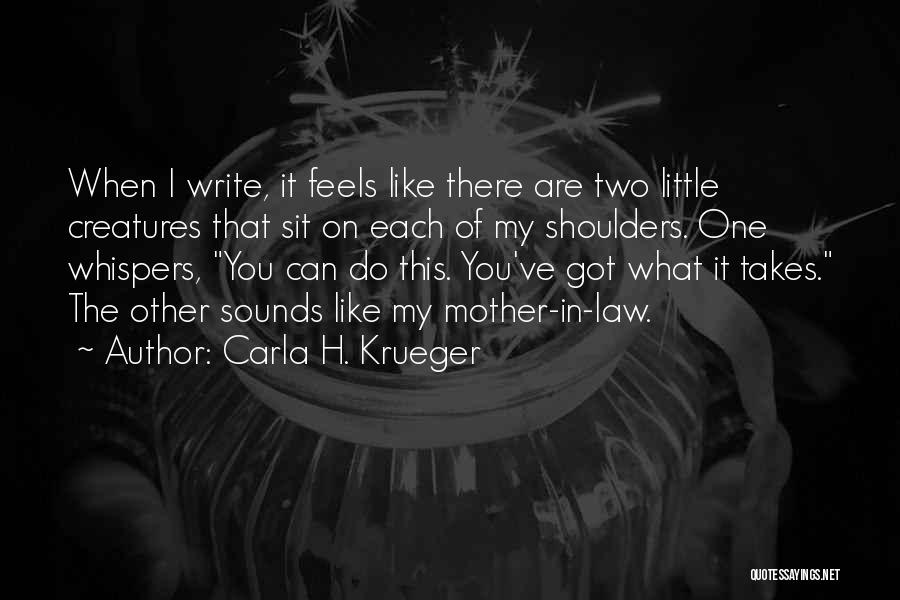 You Are My Mother Quotes By Carla H. Krueger