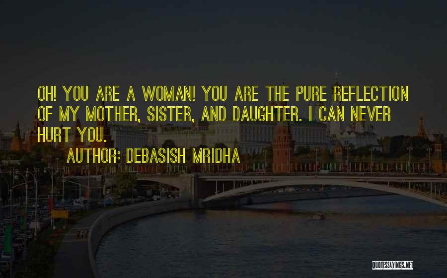 You Are My Mother Quotes By Debasish Mridha