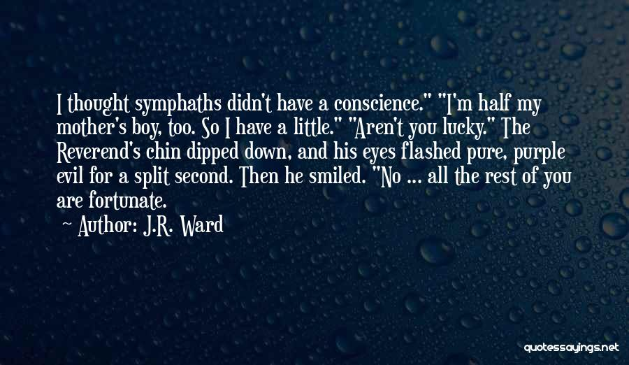 You Are My Mother Quotes By J.R. Ward