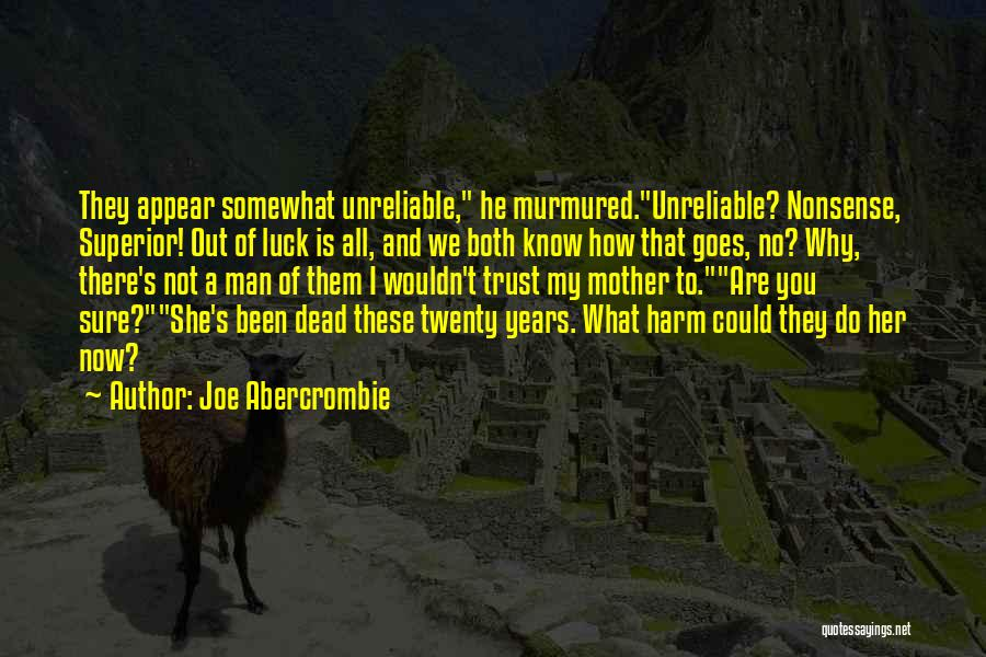 You Are My Mother Quotes By Joe Abercrombie