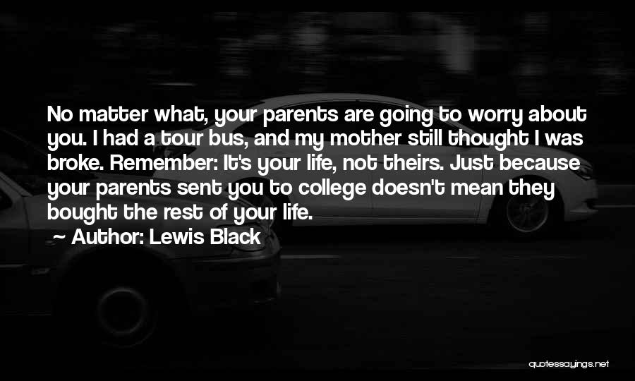 You Are My Mother Quotes By Lewis Black