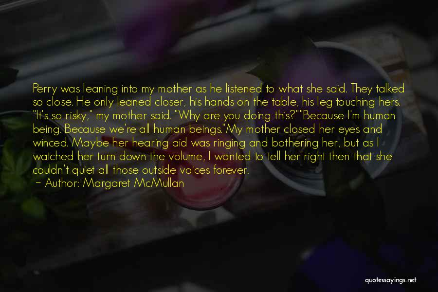 You Are My Mother Quotes By Margaret McMullan
