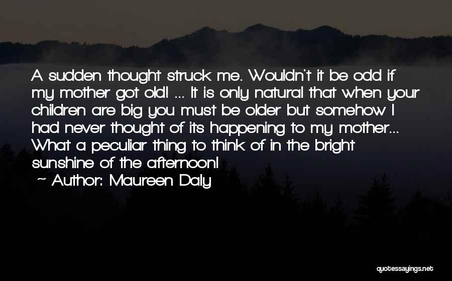 You Are My Mother Quotes By Maureen Daly
