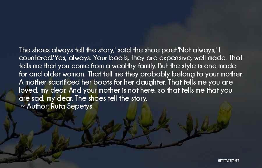 You Are My Mother Quotes By Ruta Sepetys