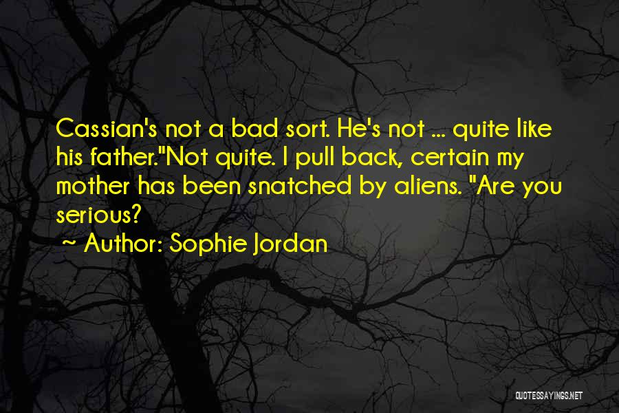 You Are My Mother Quotes By Sophie Jordan