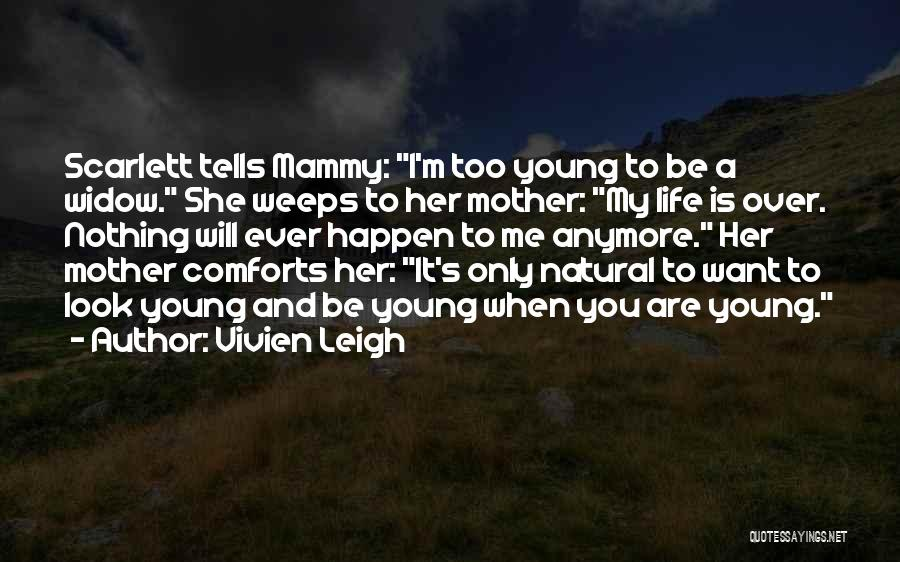 You Are My Mother Quotes By Vivien Leigh