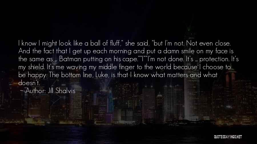 You Are My Shield Quotes By Jill Shalvis