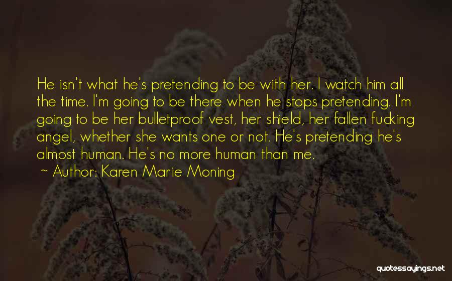 You Are My Shield Quotes By Karen Marie Moning