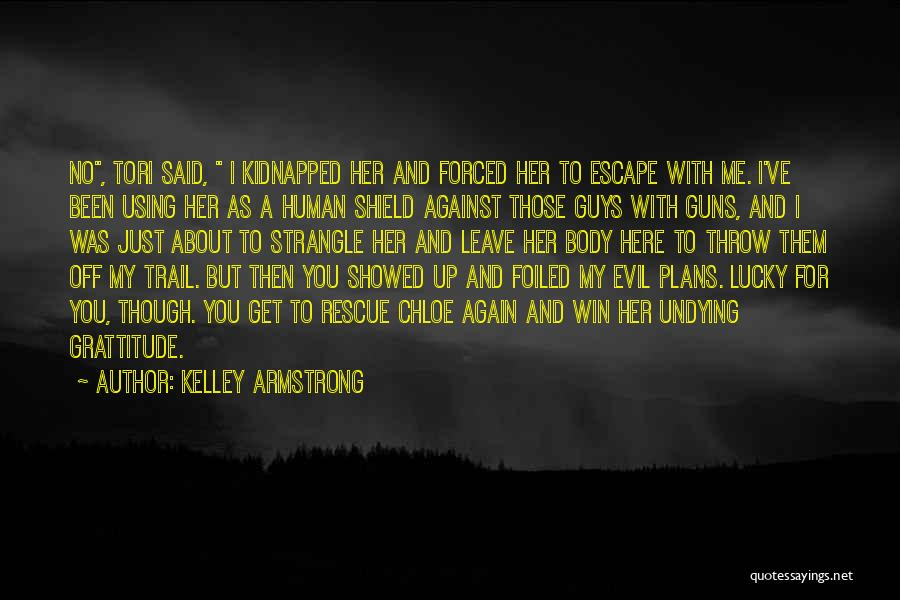 You Are My Shield Quotes By Kelley Armstrong