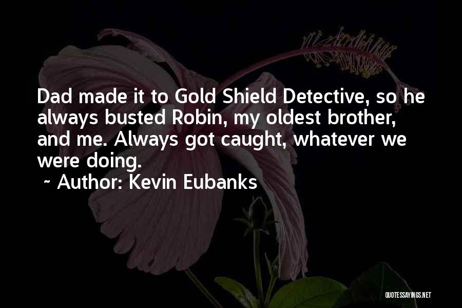 You Are My Shield Quotes By Kevin Eubanks