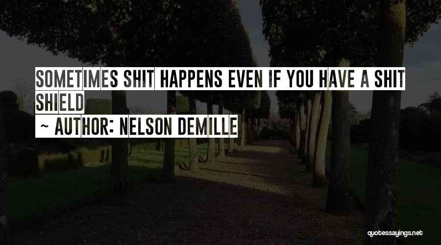 You Are My Shield Quotes By Nelson DeMille