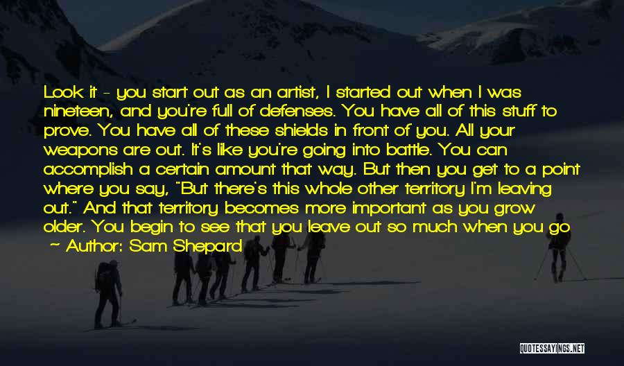 You Are My Shield Quotes By Sam Shepard