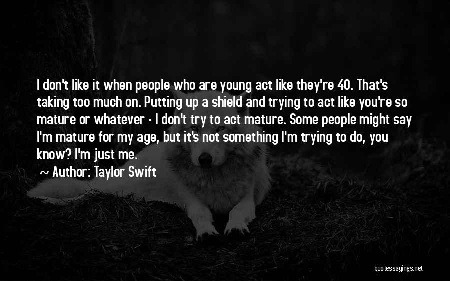 You Are My Shield Quotes By Taylor Swift