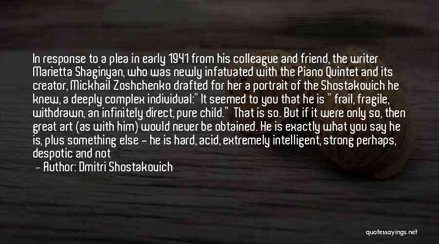 You Are Not A Good Friend Quotes By Dmitri Shostakovich