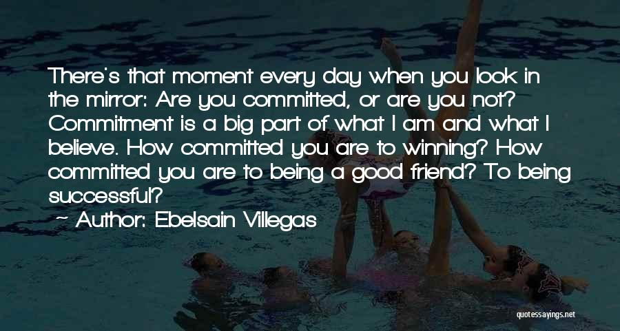 You Are Not A Good Friend Quotes By Ebelsain Villegas