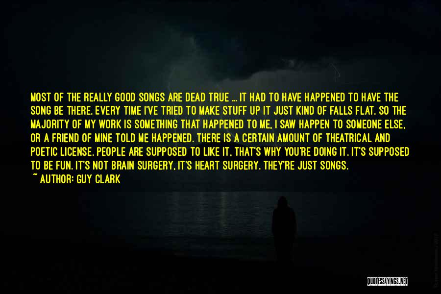 You Are Not A Good Friend Quotes By Guy Clark