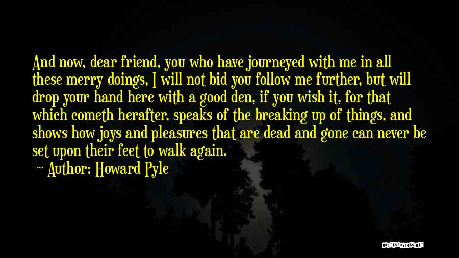 You Are Not A Good Friend Quotes By Howard Pyle