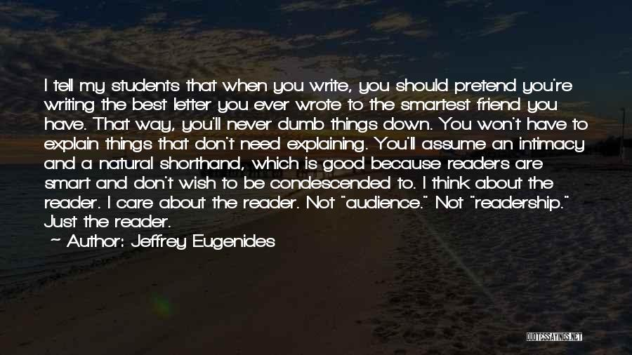 You Are Not A Good Friend Quotes By Jeffrey Eugenides
