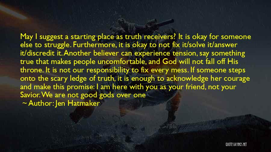 You Are Not A Good Friend Quotes By Jen Hatmaker
