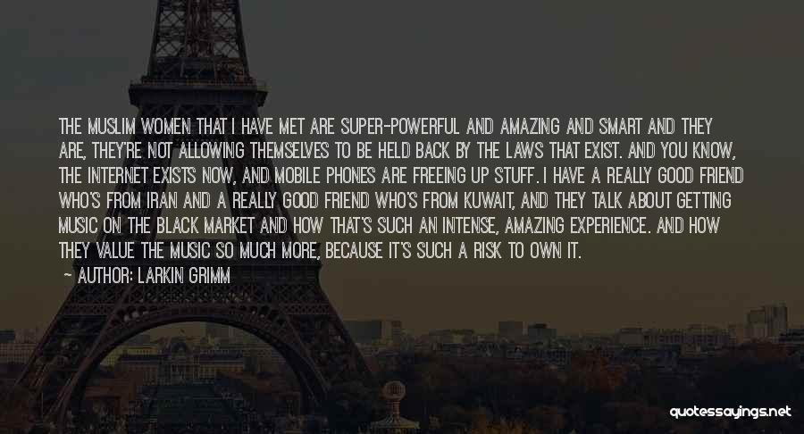You Are Not A Good Friend Quotes By Larkin Grimm
