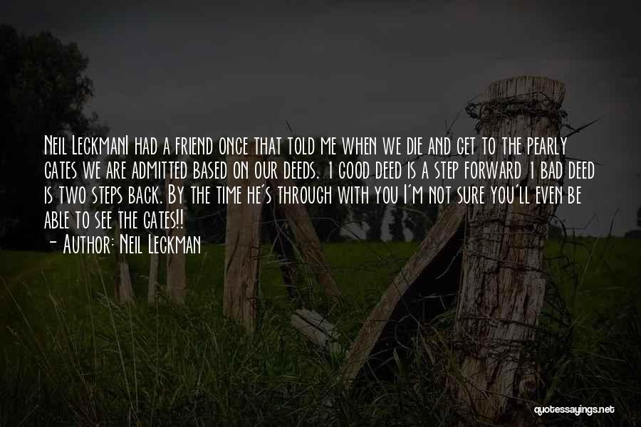 You Are Not A Good Friend Quotes By Neil Leckman