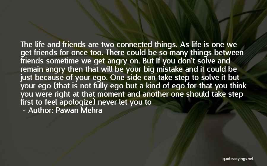 You Are Not A Good Friend Quotes By Pawan Mehra