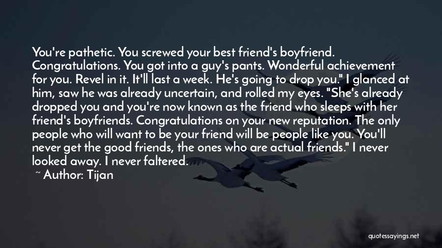 You Are Not A Good Friend Quotes By Tijan
