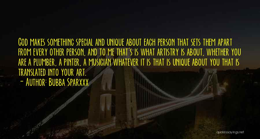 You Are Something Special Quotes By Bubba Sparxxx