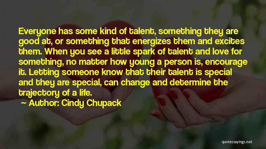You Are Something Special Quotes By Cindy Chupack
