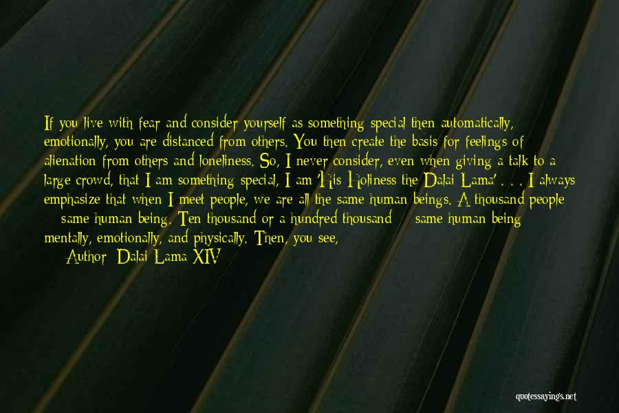 You Are Something Special Quotes By Dalai Lama XIV
