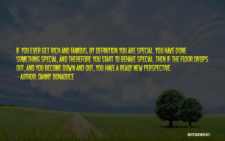 You Are Something Special Quotes By Danny Bonaduce